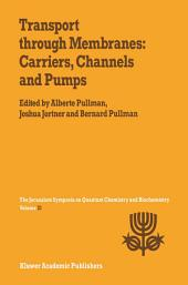 Transport Through Membranes: Carriers, Channels and Pumps: Proceedings of the Twenty-First Jerusalem Symposium on Quantum Chemistry and Biochemistry Held in Jerusalem, Israel, May 16–19, 1988