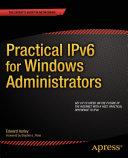 Practical IPv6 for Windows Administrators