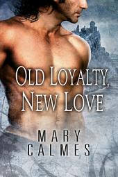 Old Loyalty, New Love