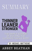 Summary of Thinner Leaner Stronger Book