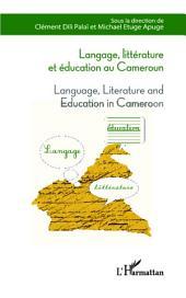 Langage, littérature et éducation au Cameroun: Language, Literature and Education in Cameroun