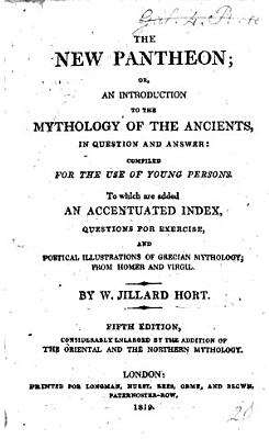 The New Pantheon  or  an Introduction to the Mythology of the Ancients  in question and answer      Fourth edition  with     engravings PDF