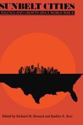 Sunbelt Cities: Politics and Growth since World War II