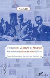 L'image de la France au Mexique: Représentations scolaires et mémoire collective