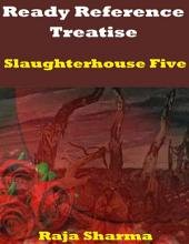 Ready Reference Treatise: Slaughterhouse Five