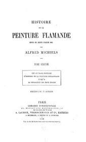 Histoire de la peinture flamande depuis ses débuts jusqu'en 1864: Volume6