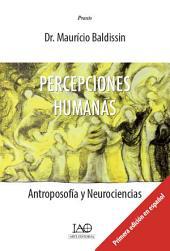 Percepciones Humanas: Antroposofía y Neurociencias