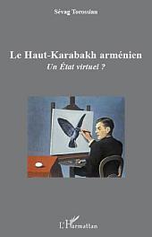 Le Haut-Karabakh arménien: Un Etat virtuel?
