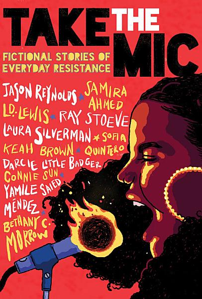 Download Take the Mic  Fictional Stories of Everyday Resistance Book