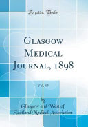 Glasgow Medical Journal, 1898, Vol. 49 (Classic Reprint)