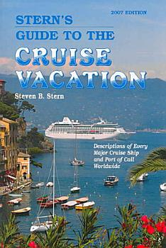Stern s Guide to the Cruise Vacation 2007 PDF
