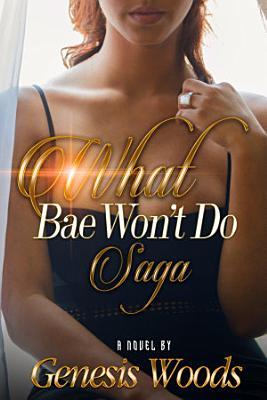 What Bae Won t Do Saga