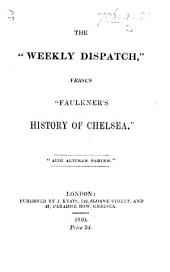 "The ""Weekly Dispatch"" Versus ""Faulkner's History of Chelsea."""