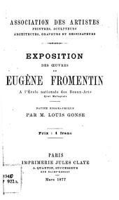 Exposition des oeuvres de Eugène Fromentin a l'école nationale des beaux-arts ... mars 1877 ...
