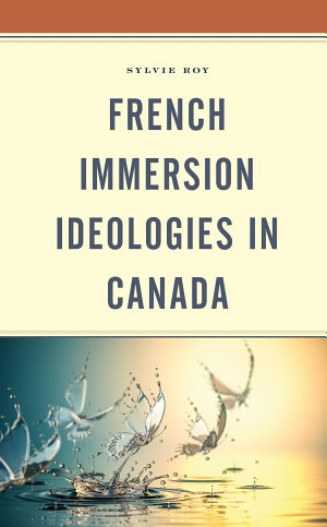 French Immersion Ideologies in Canada