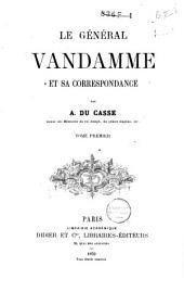 Le général Vandamme et sa correspondance (1789-1815): Volume1