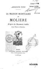 La maison mortuaire de Molière: documents inédits