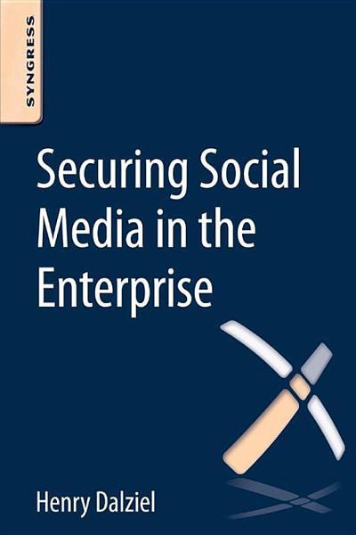 Download Securing Social Media in the Enterprise Book