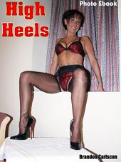 High Heels Ladies 160 erotic photos: Young & mature Wives in High Heels