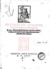 Breuiarium Romanum nuper correctum, et emendatum, in quo, sanctorum Communia cum suis psalmis, hymnis, et lectionibus ad commodum dicentium officium, sunt ordinata