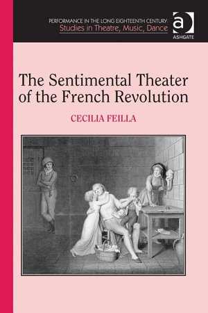 The Sentimental Theater of the French Revolution PDF