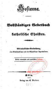 Hosianna: Vollständiges gebetbuch für katholische Christen ; mit päpstlicher gutheissung