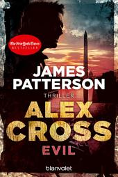 Evil - Alex Cross 20: Thriller