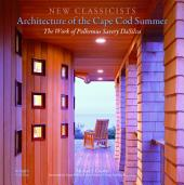 Architecture of the Cape Cod Summer: The Work of Polhemus Savery DaSilva