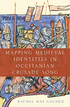 Mapping Medieval Identities in Occitanian Crusade Song PDF