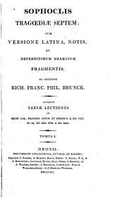 Tragoediae septem: Cum versione Latina notis et deperditorum dramatum fragmentis ex editione Rich. Franc. Phil. Brunck, Volume 1