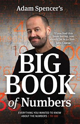 Adam Spencer s Big Book of Numbers