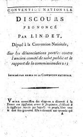 Discours prononcé par Lindet, ... sur les denonciations porties contre l'ancien comité de salut public et le rapport de la Commission des 21