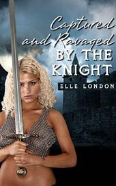 Captured And Ravaged In Public By The Knight