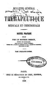 Bulletin général de thérapeutique médicale et chirurgicale: Volume51