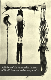 Folk-lore of the Musquakie Indians of North America and Catalogue of Musquakie Beadwork and Other Objects in the Collection of the Folk-lore Society