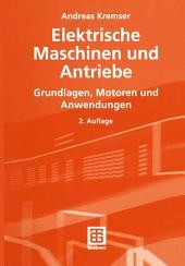 Elektrische Maschinen und Antriebe: Grundlagen, Motoren und Anwendungen, Ausgabe 2