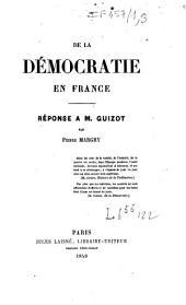 De la démocratie en France: réponse à M. Guizot