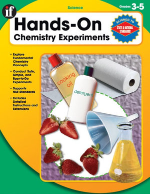 Hands-On Chemistry Experiments, Grades 3 - 5