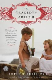 The Tragedy of Arthur: A Novel