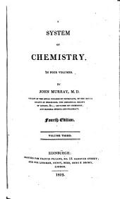 A System of Chemistry: In Four Volumes, Volume 3