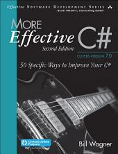 More Effective C# (Includes Content Update Program): 50 Specific Ways to Improve Your C#, Edition 2