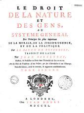 Le droit de la nature et des gens, ou Systeme general des principes les plus importans de la morale, de la jurisprudence, et de la politique