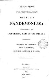 Description of an attempt to illustrate Milton's Pandemonium; now exhibiting in the Panorama, Leicester square, painted by R. Burford: Volume 13