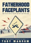 Fatherhood Faceplants