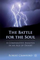 The Battle for the Soul: A Comparative Analysis in an Age of Doubt