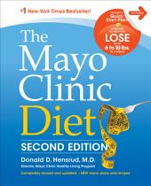 The Mayo Clinic Diet: Second Edition