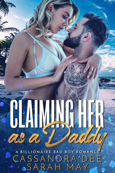Download Claiming Her As a Daddy Book