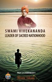 Swami Vivekananda : Leader of Sacred Nationhood