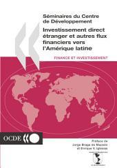 Séminaires du Centre de Développement Investissement direct étranger et autres flux financiers vers l'Amérique latine