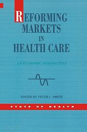 Reforming Markets in Health Care